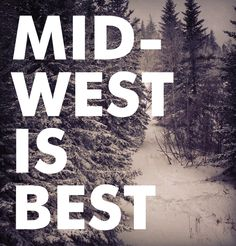 Even though Ohio is more Northeast...but who's arguing? It's the best!