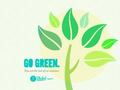 The key to a greener world is in our hands. Make everyday your environment day.