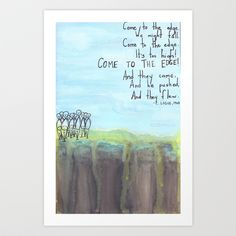 Come to the Edge Art Print by LeanneSari | Poem by Christopher Logue| Such a beautiful print, such a powerful poem!