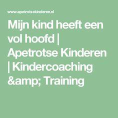 Mijn kind heeft een vol hoofd | Apetrotse Kinderen | Kindercoaching & Training