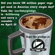 Kill The Cup!  It's Earth Day! Did you have a cup of coffee yesterday? If you're an American over the age of 18, then the answer is probably 'yes.' That's because 54% of adults drink coffee every day in this country [1]. Which is completely understandable: it's delicious, it wakes us up, and we're totally addicted.