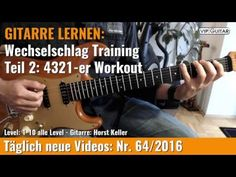 ✪ GITARRE LERNEN: Wechselschlag Training - Video Nr.2 ►4321-er Workout