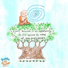 Buddha Doodles - Each breath is an opportunity to fill spaces in need of love and support.