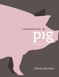 Pig: A Passion for Pork