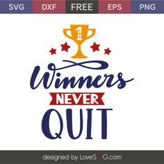 *** FREE SVG CUT FILE for Cricut, Silhouette and more *** Winners nevers quit