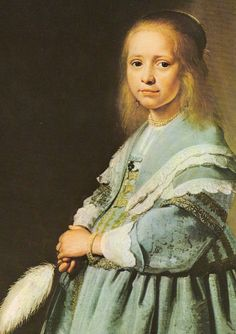 Little Girl in Blue. 1641.  Jan Cornelisz.  Rijksmuseum, Amsterdam.