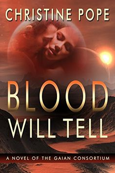 Blood Will Tell (The Gaian Consortium Series Book 1) by C... https://www.amazon.com/dp/B0083VPCZQ/ref=cm_sw_r_pi_dp_x_JCu3xbQNNZP8E