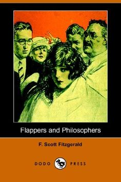 """""""Flappers and Philosophers"""", F.Scott Fitzgerald"""