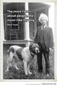 Mark Twain - well said, sir.