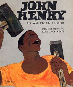 The Art of Children's Picture Books: John Henry, Ezra Jack Keats