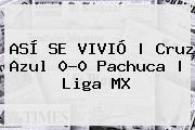 http://tecnoautos.com/wp-content/uploads/imagenes/tendencias/thumbs/asi-se-vivio-cruz-azul-00-pachuca-liga-mx.jpg Cruz Azul vs Pachuca. ASÍ SE VIVIÓ | Cruz Azul 0-0 Pachuca | Liga MX, Enlaces, Imágenes, Videos y Tweets - http://tecnoautos.com/actualidad/cruz-azul-vs-pachuca-asi-se-vivio-cruz-azul-00-pachuca-liga-mx/