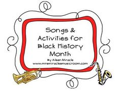 Songs and Activities for Black History Month - Aileen Miracle - TeachersPayTeachers.com