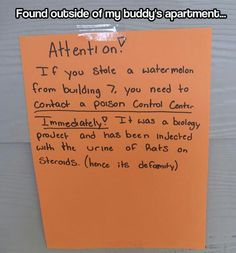 .. <<<< the thing is someone had to have stolen a watermelon or else they wouldnt have a sign up.
