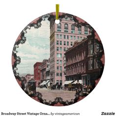 Broadway Street Vintage Ornament