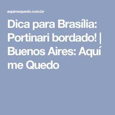 Dica para Brasília: Portinari bordado! | Buenos Aires: Aquí me Quedo