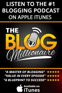 Listen to The Blog Millionaire podcast and find out how to take your blog from zero to 1 million monthly visitors.