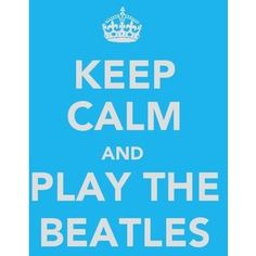 Play the Beatles.