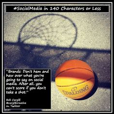 Brands: Don't hem and haw over what you're going to say on #SocialMedia. After all, you can't score if you don't take a shot.