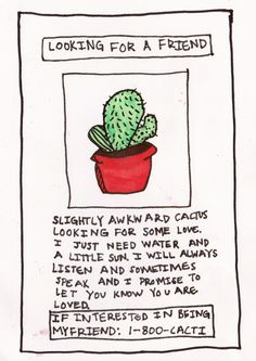 everything personal♡ Awww can i have this cactus? It's soo cuteeee Cactus Quotes, Plants Quotes, Quotes About Cactus, Edward Monkton, Megan Miller, Dont Think Too Much, Lovers Quotes, Good Listener, Desert Plants