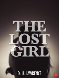 The Lost Girlis a novel by D. H. Lawrence, first published in 1920. It was awarded the 1920 James Tait Black Memorial Prize in the fiction category. Lawrence s