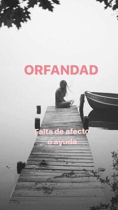 Orfandad: Falta de afecto o ayuda (palabras-mágicas)