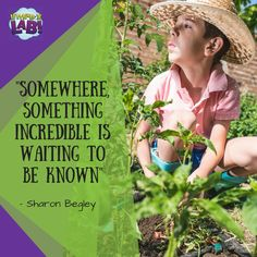 """Somewhere, something incredible is waiting to be known"" - often misattributed to Carl Sagan (who said a lot of wonderful wise things!), this quote actually comes from Sharon Begley, a journalist who coined it in an article after interviewing Sagan."