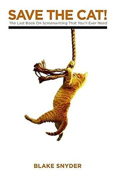 Save The Cat! The Last Book on Screenwriting You'll Ever Need - http://www.darrenblogs.com/2016/11/save-the-cat-the-last-book-on-screenwriting-youll-ever-need/