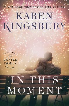 Find out more about In This Moment - one of the books in the Baxter Family series by bestselling author Karen Kingsbury. Free Books, Good Books, Books To Read, My Books, Starting A Bible Study, Karen Kingsbury, Christian Fiction Books, Bestselling Author, Novels