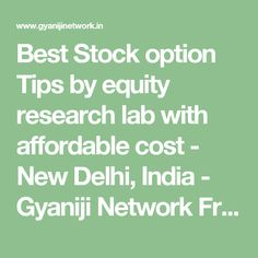 Best Stock option Tips by equity research lab with affordable cost - New Delhi, India - Gyaniji Network Free Classifieds