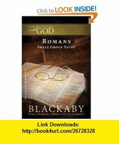 Romans A Blackaby Bible Study Series (Encounters with God) (9781418526436) Henry Blackaby, Richard Blackaby, Thomas Blackaby, Melvin Blackaby, Norman Blackaby , ISBN-10: 1418526436  , ISBN-13: 978-1418526436 ,  , tutorials , pdf , ebook , torrent , downloads , rapidshare , filesonic , hotfile , megaupload , fileserve