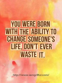 Change someones life