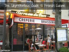 The Unpretentious Guide to French Cuisine << making French this weekend, for sure!  #Recipes