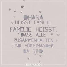 Ohana heisst Familie. Familie heisst, dass alle zusammenhalten und füreinander da sind. - VISUAL STATEMENTS®