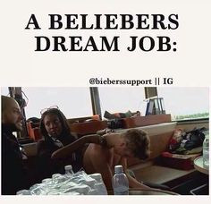 Yes, I want that job. Then if Justin has time afterwards, we can have a little thing I call 'Paradise' with Justin. Tehehehehe.
