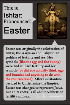 La diosa Ishtar.....simbolo de fertilidad y sexo, la verdadera celebracion de la pascua