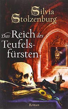 Das Reich des Teufelsfürsten: Roman von Silvia Stolzenburg http://www.amazon.de/dp/3937357866/ref=cm_sw_r_pi_dp_u4T9ub19KDAVE