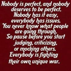 True but you shouldn't judge, criticize, or mock others anyway.......