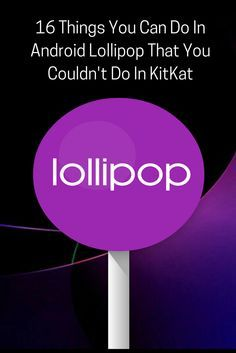 16 Things You Can Do In #Android #Lollipop That You Couldn't Do In #KitKat!