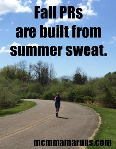 Fall PRs are built from summer sweat - hot weather running tips!