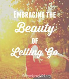 The trees are about to show us how lovely it is to let the dead things go. Is there something dead in your life you need to let go of? Embrace the beauty of letting go.