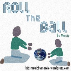 Free Download! Roll The Ball- (Action Song for Infants & Toddlers) Promotes: socialization, hand eye coordination, sharing, and musical fun. Activity Idea: I use an inflatable earth ball in my music classes, as part of the song is promoting the idea that we all share this round ball we call Earth.