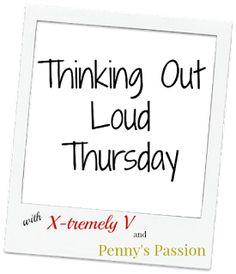 X-tremely V: I wanna know! #ThinkingOutLoudThursday blog link party