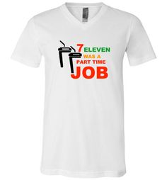 awesome Seven Eleven Was A Part Time Job Unisex V-Neck T-Shirt