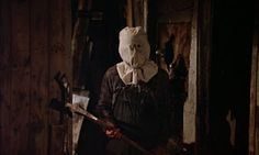 Jason Vorhees before the hockey mask...there may be nothing scarier than a man with a burlap sack over his face