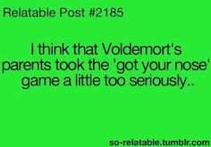 harry potter humor harry potter funny jokes joke voldemort OPT got your nose s. Blaise Harry Potter, Harry Potter Jokes, Harry Potter Fandom, 9gag Funny, Funny Jokes, Ravenclaw, Tumblr Posts, No Muggles, Nerd