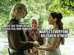 They could have just sent a raven. Game of thrones season 7 funny humour meme, Lyanna Stark, Rhaegar Targaryen