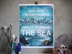 16 x 20 paper print - The Cure for Anything Is Salt Water - inspirational ocean artwork, beach word art typography poster. $42.00, via Etsy.