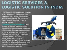 Customers usually expect their product to be delivered consistent with their specifications. Carrying out this task with minimum delays and maximum potency needs effective logistics. Solanki, India's Logistics service provider in Delhi pioneer in express distribution and logistics management offers complete supply chain solutions comprising core logistical activities and value-added services such as freight forwarding, customs clearance