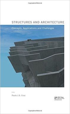 Structures and architecture : concepts, applications and challengues :Proceedings of the Second International Conference on Structures and Architecture, Guimaraes, Portugal, 24-26 July 2013 / editor, Paulo J.S. Cruz. Signatura:  30 INE 2013  Na biblioteca:  http://kmelot.biblioteca.udc.es/record=b1542450~S1*gag