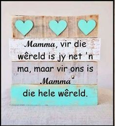 Mamma Mother And Father, Mother Day Gifts, Fathers Day, Homemade Wall Art, Teddy Pictures, Afrikaans Quotes, Quotes About Motherhood, Mothers Day Quotes, Printable Quotes